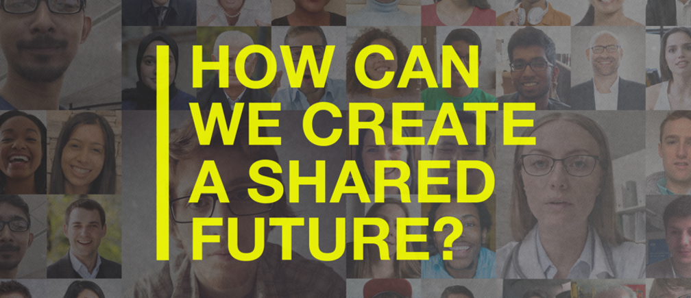 "A collage of different faces with the text ""How can we create a shared future?"" over the top"