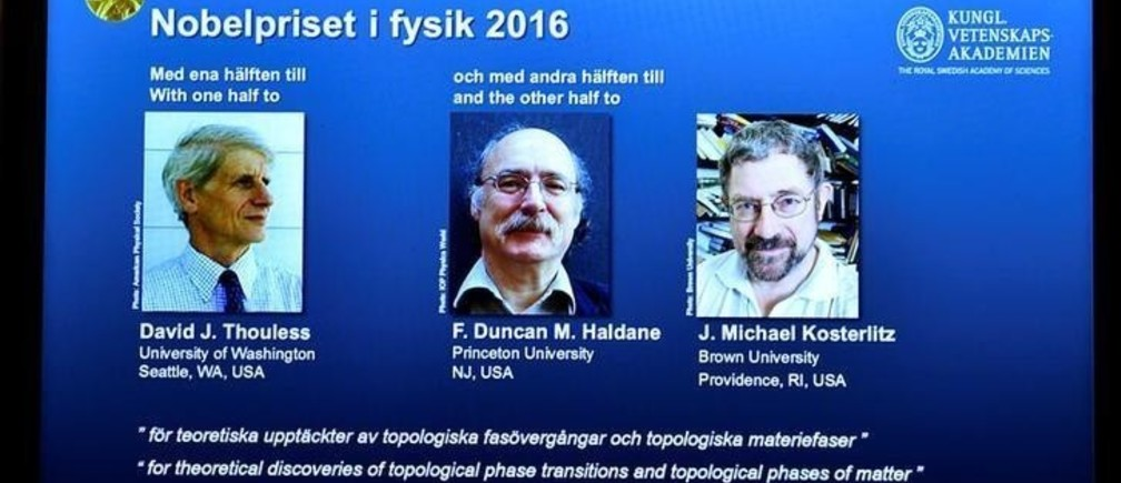 A screen showing pictures of the winners of the 2016 Nobel Prize for Physics during a news conference by the Royal Swedish Academy of Sciences in Stockholm, Sweden October 4, 2016. From left: David Thouless, Duncan Haldane and Michael Kosterlitz.   TT News Agency/Anders Wiklund/via REUTERS       ATTENTION EDITORS - THIS IMAGE WAS PROVIDED BY A THIRD PARTY. FOR EDITORIAL USE ONLY. SWEDEN OUT. NO COMMERCIAL OR EDITORIAL SALES IN SWEDEN. NO COMMERCIAL SALES.