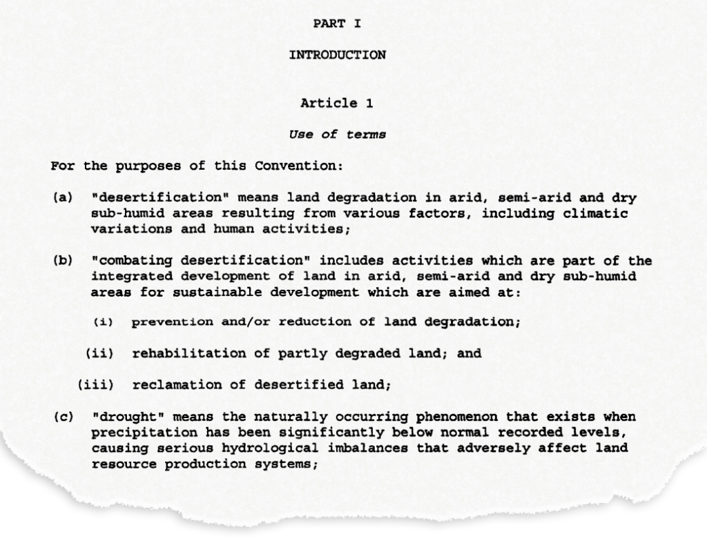 The opening section of Article 1 of the United Nations Convention to Combat Desertification, which was adopted in 1994 and came into force in 1996.