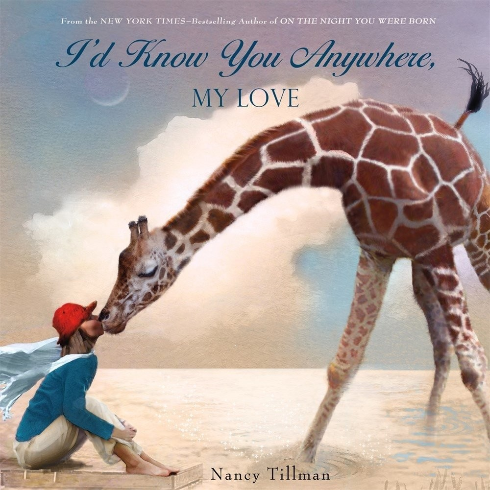 id know you anywhere, my love nancy tillman macmillan giraffe boy reading literature young reader