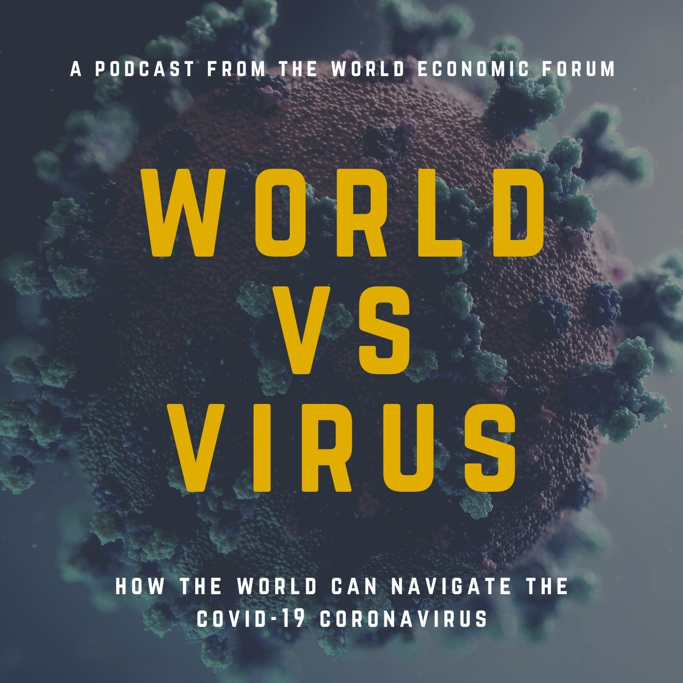 Introducing World Vs Virus, A World Economic Forum Podcast