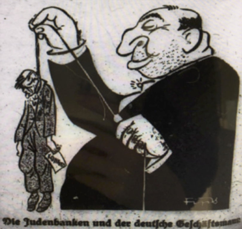 "Note: From Der Stürmer. The caption reads ""The Jewish banks and the German Businessman""."