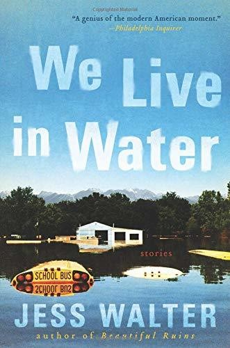 'We Live in Water: Stories' by Jess Walter novel read reading literature barack obama