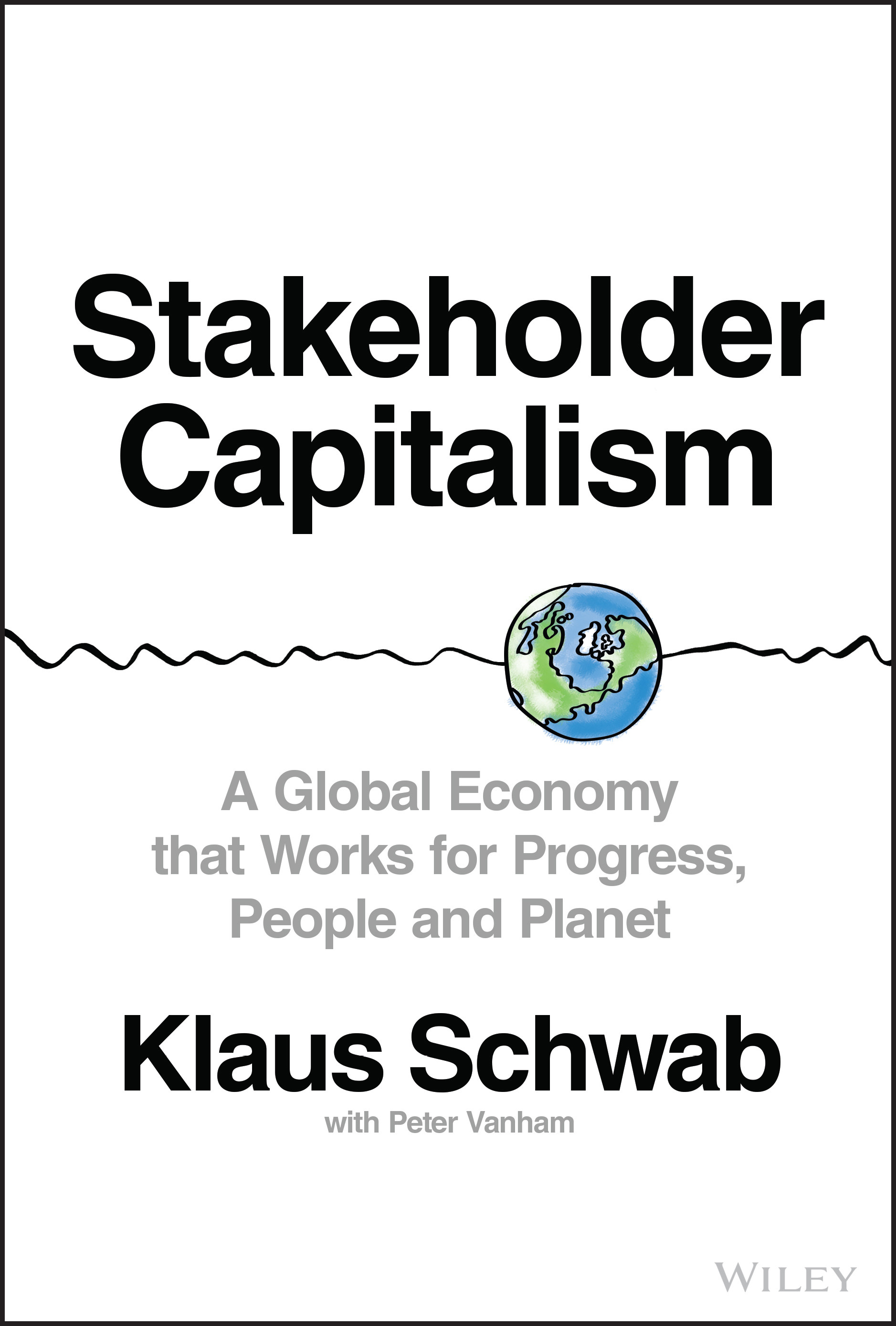 The white front cover of Stakeholder Capitalism with a small colourful illustration of the earth and large simple black text for the title, subtitle and authors