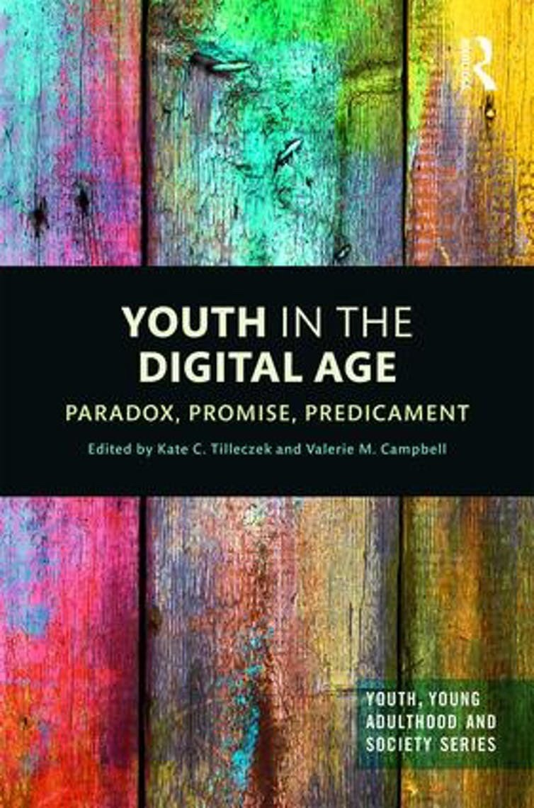 Youth in the Digital Age: Paradox, Promise, Predicament edited by Kate C. Tilleczek and Valerie M. Campbell.