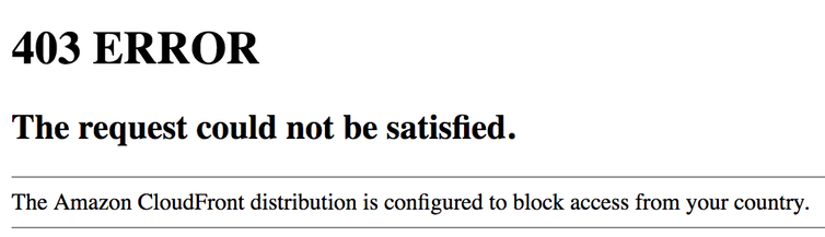 The notice users receive when Amazon Cloudfront is configured to block access from their country.