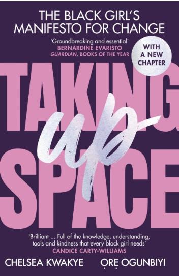 Chelsea Kwakye and Ore Ogunbiyi's Taking Up Space
