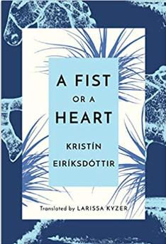 Kristín Eiríksdóttir: A Fist or a Heart