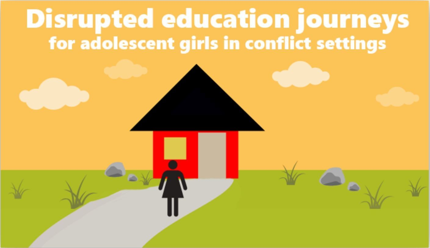 Disrupted education journeys for adolescent girls in conflict settings