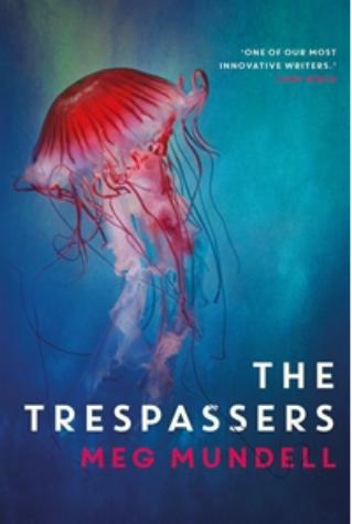 Meg Mundell: The Trespassers